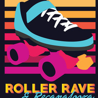 Recapalooza/Roller Rave