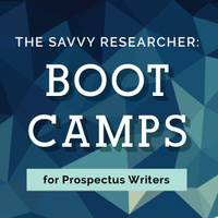 The Savvy Researcher: Boot Camp for Prospectus Writers