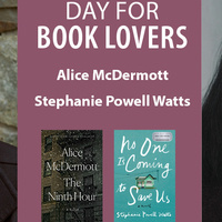 7th Annual Day for Book Lovers with Alice McDermott and Stephanie Powell Watts