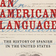 "Prof. Rosina Lozano: ""An American Language: The History of Spanish in the United States"""