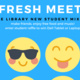 Fresh Meet: New Student Mixer