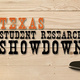 Texas Student Research Showdown