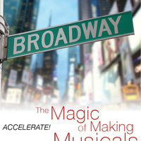 ACCELERATE! The Magic Of Making Musicals