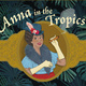 Harper Ensemble Theatre Company Presents: Anna in the Tropics