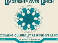 Leadership Over Lunch: Culturally Responsive Leadership
