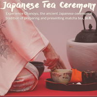 Japanese Tea Ceremony (an Intercultural Program Series event)