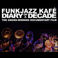 Funk Jazz Kafé: Diary of a Decade