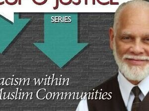 Cup o' Justice Series: Motier Haskins—Racism in Muslim Communities