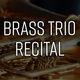 Brass Trio Recital
