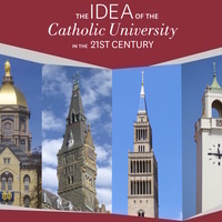 The Idea of the Catholic University in the 21st Century
