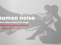 Human Noise, Staged Stories by Raymond Carver
