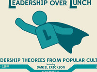 Leadership Over Lunch: Leadership Lessons from Popular Culture