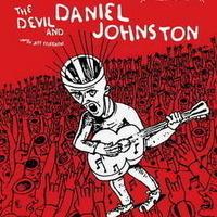 "Gonzo Media Presents: ""The Devil and Daniel Johnston"""