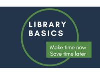 Library Basics Workshop Online - Make time now, Save time later