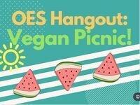 OES Hangout: Vegan Picnic