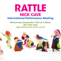 Nick Cave informational Meeting for RATTLE