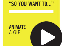 So You Want To...Animate A GIF