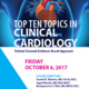 Top Ten Topics in Clinical Cardiology Symposium