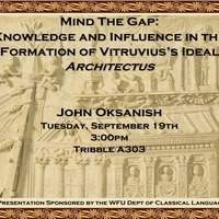 """Mind the Gap: Knowledge and Influence in the formation of Vitruvius's ideal architectus."""