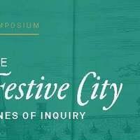 Symposium: The Festive City: Lines of Inquiry