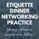 Etiquette Dinner Networking Practice