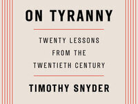 """COMMUNITY READ WITH PUBLIC DISCUSSION """"On Tyranny: Twenty Lessons from the Twentieth Century"""" by Timothy Snyder"""