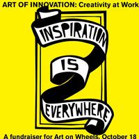 ART OF INNOVATION: Creativity at Work a fundraiser for Art on Wheels