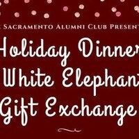 Sacramento Alumni Club Holiday Dinner and White Elephant Gift Exchange