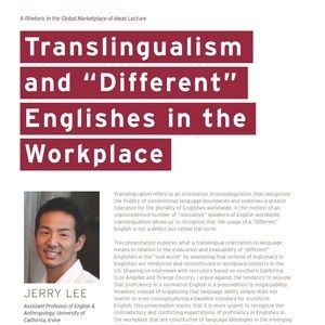 "Translingualism and ""Different"" Englishes in the Workplace, by Jerry Lee, Assistant Professor of English & Anthropology, University of California, Irvine"