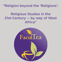 Religion beyond the 'Religions': Religious Studies in the 21st-Century -- by way of West Africa