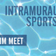 Intramural Sports Swim Meet Registration Deadline