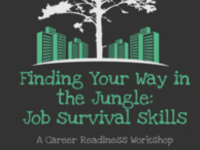 Finding Your Way in the Jungle: Job Survival Skills
