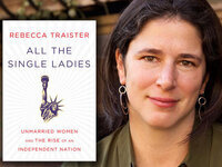 """""""All The Single Ladies"""" A Talk by Rebecca Traister"""
