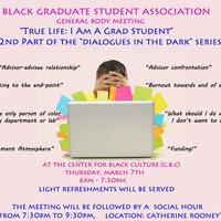 """BGSA General Body Meeting - """"True Life: I am a Grad Student"""""""