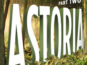 Astoria: Part Two