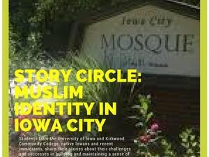 Story Circle: Muslim Identity in Iowa City