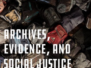 Against Amnesia: Archives, Evidence, & Social Justice — Provost's Global Forum and Obermann Humanities Symposium, featuring the Joel Barkan Lecture