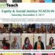 Equity & Social Justice TEACHIN for K-12 teachers