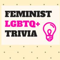 Feminist and LGBTQ+ Trivia Night