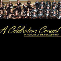 A Celebration Concert in Memory of Dr. Gerald Gray