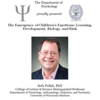 Psychology Colloquium: The Emergence of Children's Emotions: Learning, Development, Biology, and Risk