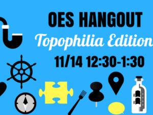 OES Hangout: Topophilia Edition