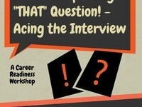 "Career Readiness Workshop - I Wasn't Expecting ""That"" Question - Acing the Interview"
