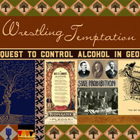 Exhibit: Wrestling Temptation: The Quest to Control Alcohol in Georgia