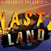 Solarity Presents: WASTELAND