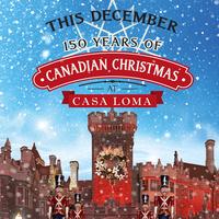150 Years of Canadian  Christmas at Casa Loma