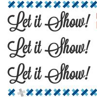Let It Show!