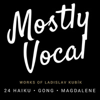 "Faculty Chamber Recital - ""Mostly Vocal"" - works of Ladislav Kubík"