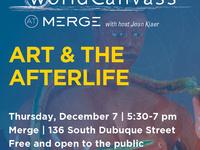 WorldCanvass: Art & the Afterlife