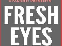 FRESH EYES: A Student Social and Documentary Showcase
